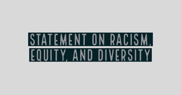 Statement on Racism, Equity, and Diversity